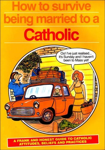 How to Survive Being Married to a Catholic By Rosemary Gallagher