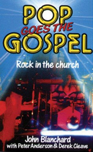 Pop Goes the Gospel By John Blanchard
