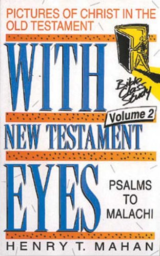 With New Testament Eyes By Henry T. Mahan