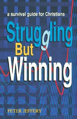 Struggling But Winning By Peter Jeffery