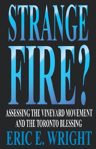 Strange Fire? By Eric Wright
