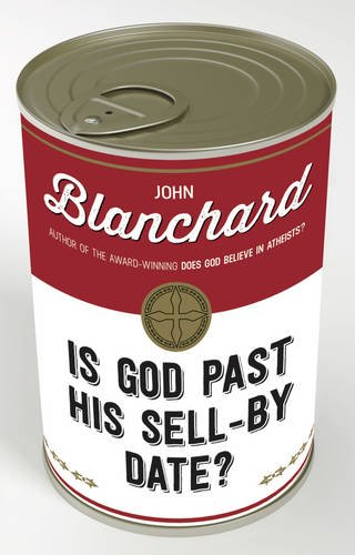 Is God past his sell by Date ? By John Blanchard