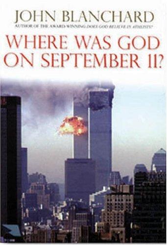 Where Was God on September 11? By John Blanchard