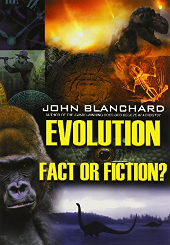 Evolution: Fact or Fiction? By John Blanchard