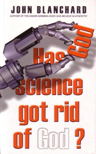 Has Science Got Rid of God? By John Blanchard