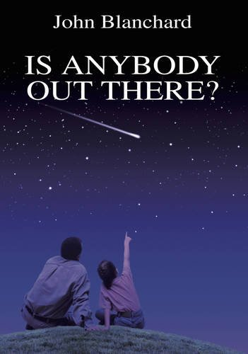Is Anybody Out There ? By John Blanchard