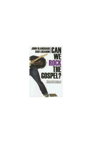 Can We Rock the Gospel? By John Blanchard