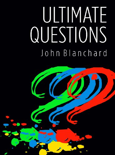 Ultimate Questions By John Blanchard