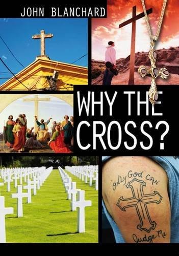 Why the Cross By John Blanchard
