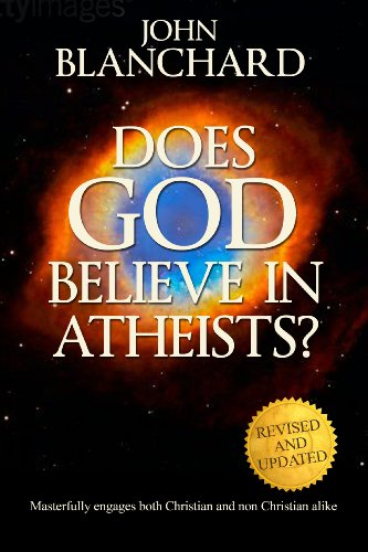 Does God Believe in Atheists? By John Blanchard
