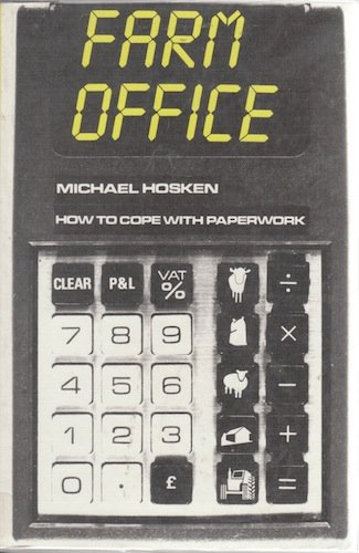 Farm Office: How to Cope with Paperwork By Michael John Hosken