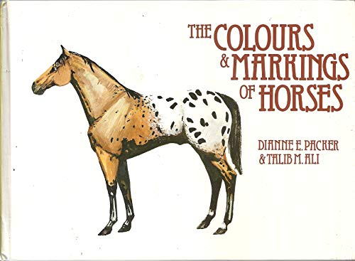 Colours and Markings of Horses By D. Packer