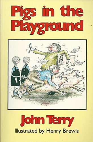 Pigs in the Playground by John Terry