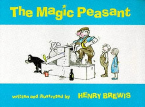 The Magic Peasant By Henry Brewis