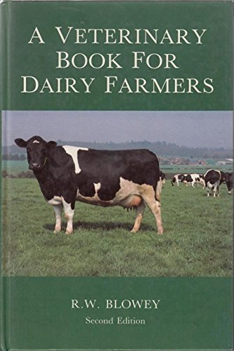 A Veterinary Book for Dairy Farmers By R. W. Blowey