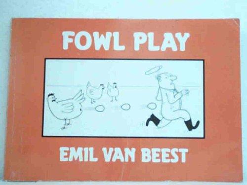 Fowl Play By Emil Van Beest