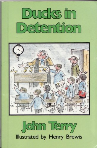 Ducks in Detention By John Terry