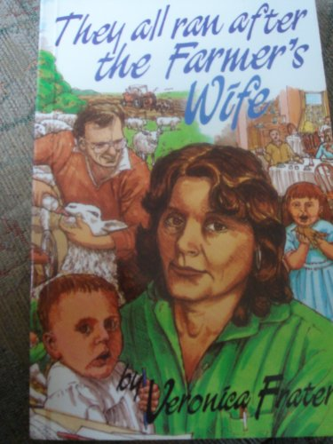 They All Ran After the Farmer's Wife By Veronica Frater