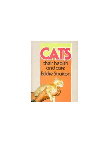 Cats: Their Health and Care by Eddie Straiton