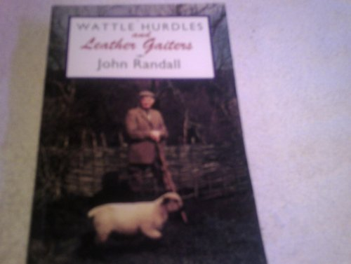 Wattle Hurdles and Leather Gaiters By John Randall