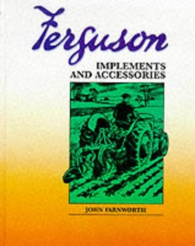 Ferguson Implements and Accessories By John Farnworth