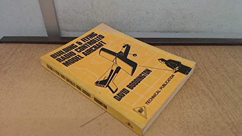 Building and Flying Radio Controlled Model Aircraft By David Boddington