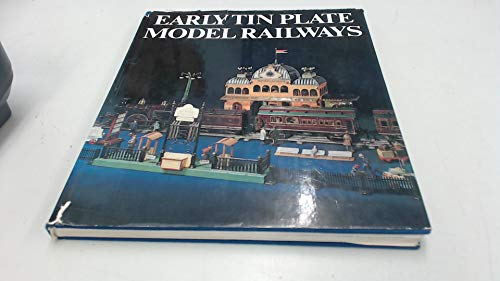 Early Tin Plate Model Railways By Udo Becher