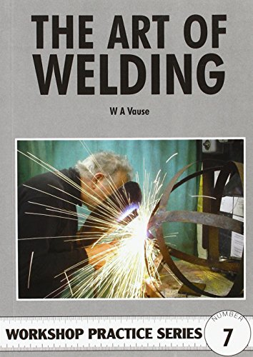 The Art of Welding By W.A. Vause