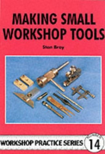 Making Small Workshop Tools (Workshop Practice) By Stan Bray