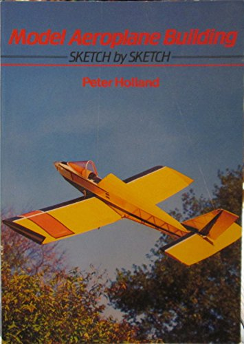 Model Aeroplane Building By Peter Holland