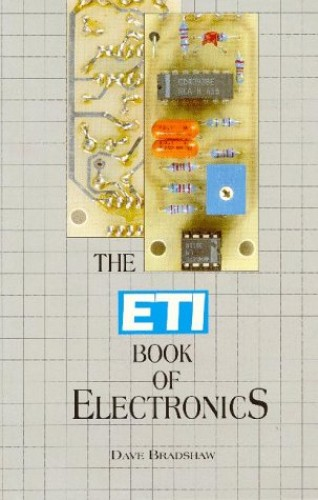 The ETI Book of Electronics By Dave Bradshaw