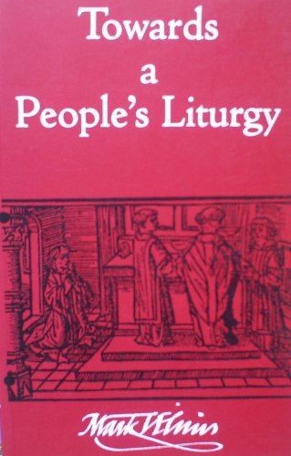 Towards a People's Liturgy By Mark Turnham Elvins