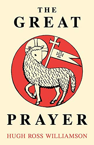The Great Prayer By Hugh Ross Williamson