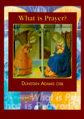What is Prayer? By D. Adams