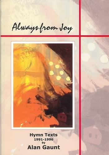 Always from Joy By Alan Gaunt