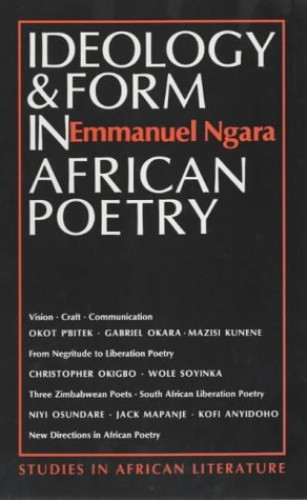 Ideology and Form in African Poetry By Emmanuel Ngara