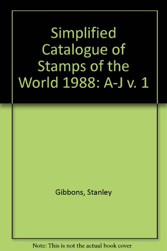 Simplified Catalogue of Stamps of the World 1988: A-J v. 1 by Stanley Gibbons