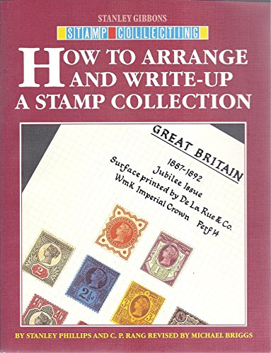 How to Arrange and Write-up a Stamp Collection By C.P. Rang