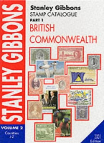 Stanley Gibbons Stamp Catalogue Part 1, Vol 2: British Commonwealth: Countries J-Z, 2001 Edition By Stanley Gibbons
