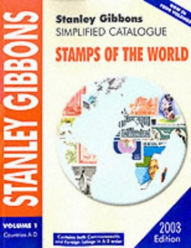 Stanley Gibbons Simplified Catalogue 2003: Countries A-D v.1: Stamps of the World: Countries A-D Vol 1 By Stanley Gibbons