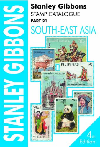 Stanley Gibbons Stamp Catalogue: Sout East Asia v. 21 By Edited by Hugh Jefferies