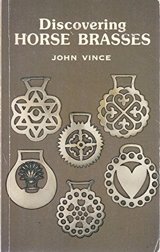 Discovering Horse Brasses (Discovering S.) By John Vince