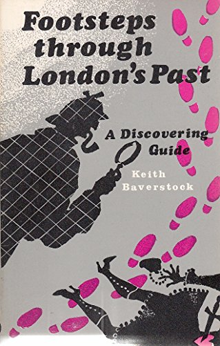 Footsteps Through London's Past By Keith Baverstock