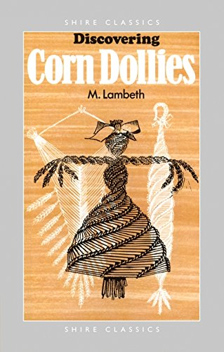 Discovering Corn Dollies (Shire Discovering) By Minnie Lambeth