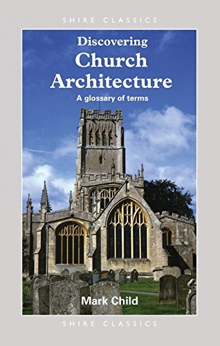 Church Architecture: A Glossary of Terms (Discovering) By Mark Child