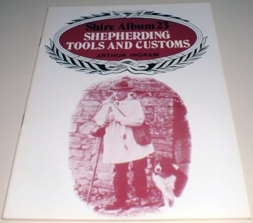 Shepherding Tools and Customs (Shire album) By Arthur Ingram