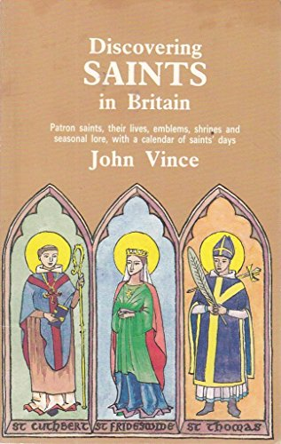 Discovering Saints in Britain By John Vince