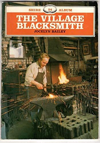 The Village Blacksmith (Shire Album S.) By Jocelyn Bailey