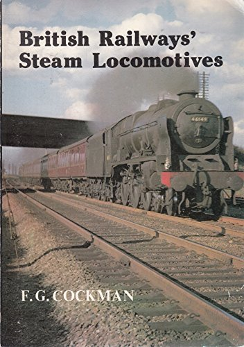 British Railways' Steam Locomotives By F.G. Cockman