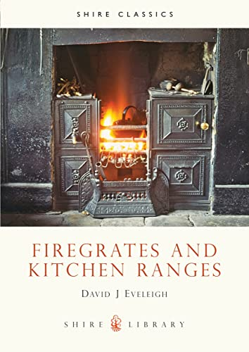 Firegrates and Kitchen Ranges By David E. Eveleigh